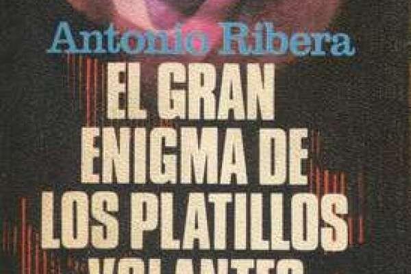Ribera, Antonio - El gran enigma de los platillos flotantes