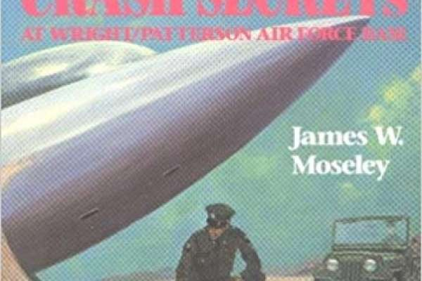 Moseley, James - 1992 UFO Crash Secrets at Wright