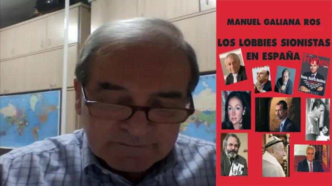 Los Lobbies Sionistas En España Con Manuel Galiana (Parte 1).