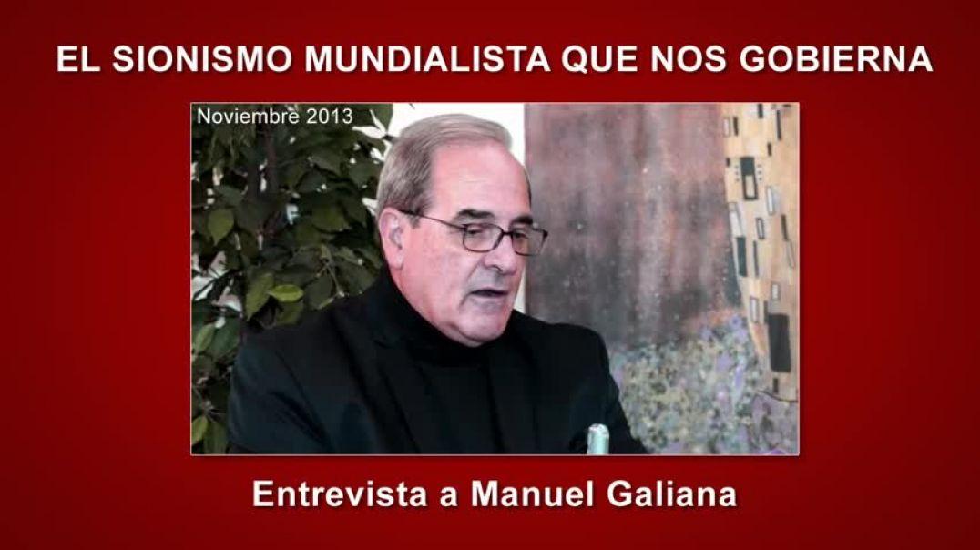 El Sionismo mundialista que nos Gobierna - Manuel Galiana ( Entrevista Completa ).