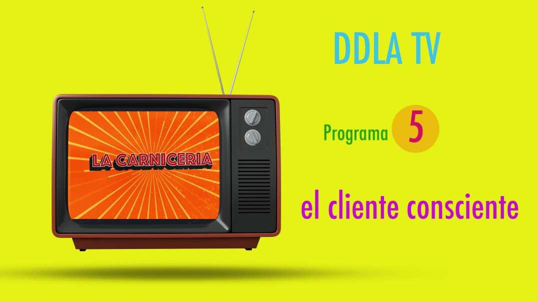 DDLA TV T9P5 - EL CLIENTE CONSCIENTE