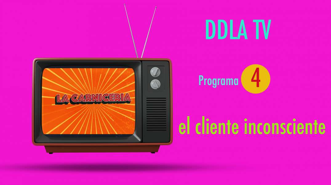 DDLA TV - T9P4 EL CLIENTE INCONSCIENTE.mp4