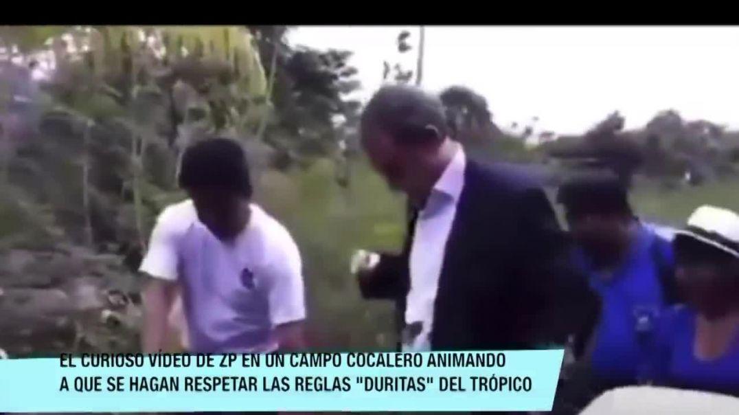 ALUCINANTE VÍDEO CENSURADO DE ZAPATERO EN UN CAMPO COCALERO.