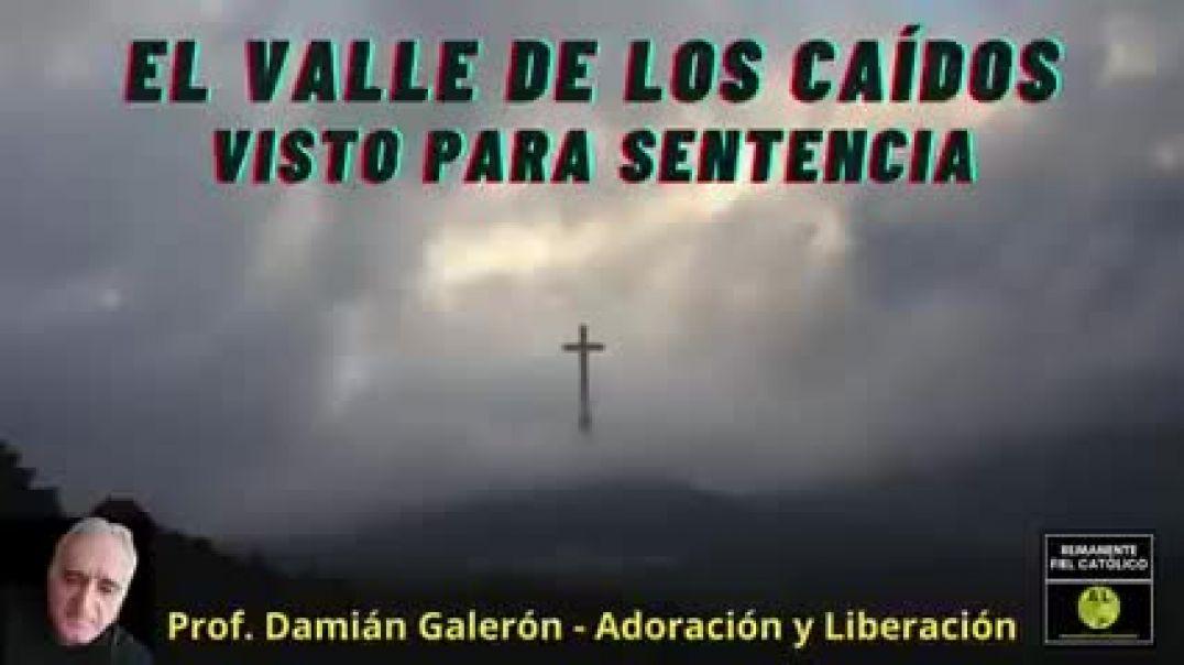 EL VALLE DE LOS CAÍDOS por el profesor DAMIÁN GALERÓN-ThcoB0ijeCg