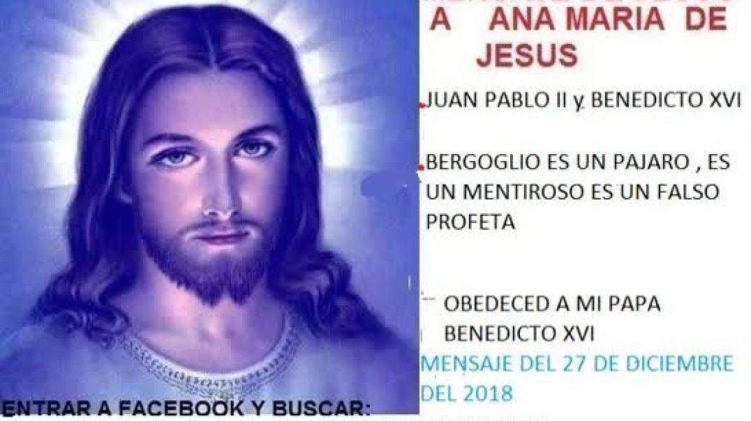 mensaje jesus a ana maria  - papa francisco falso profeta