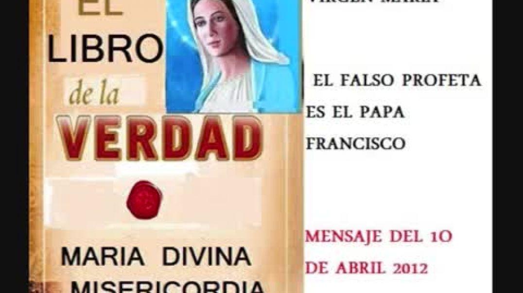 mensaje virgen maria a maria divina misericordia - el falso profeta papa francisco