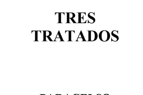 Paracelso, Tres tratados