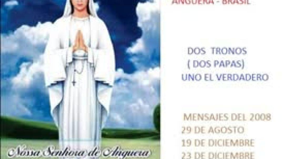 mensaje virgen maria anguera a pedro regis -- dos papas