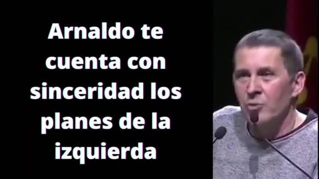 Arnaldo te cuenta los planes de la izquierda