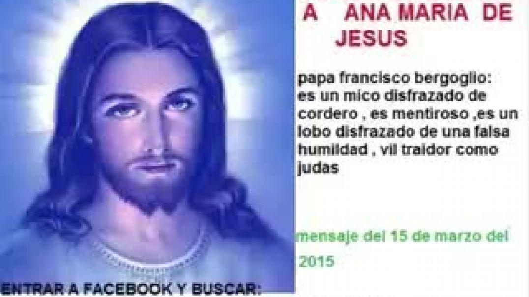 mensaje jesus a ana maria jesus  - lobo disfrasado papa francisco