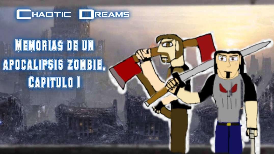 Chaotic Dreams Memorias de un A. Zombie Capitulo 1:Zona de Supervivencia,La prueba del guerrero.
