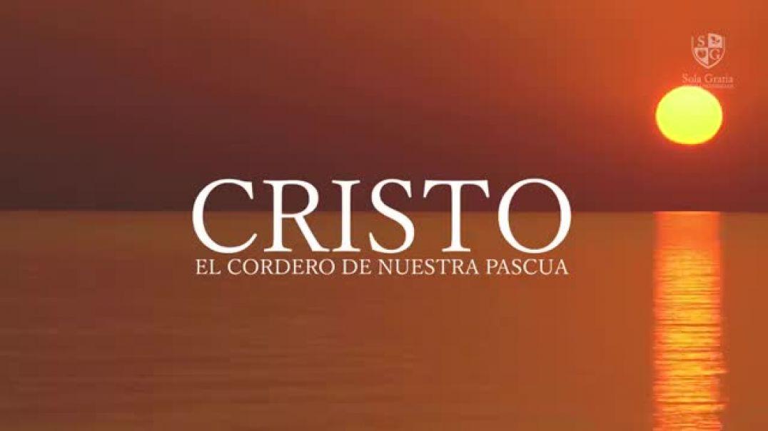 Cristo, el Cordero de Nuestra Pascua