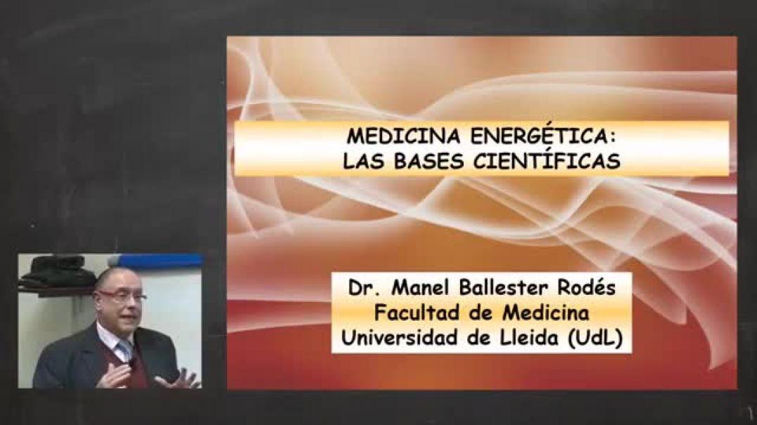Conferencia hospital Clínico Bcn. Dr. Manel Ballester Rodes. Medicina Energética Bases científicas.