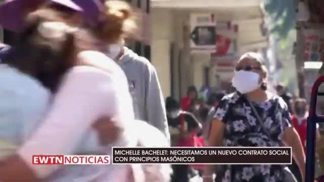 Michelle Bachelet, Aseguró que necesitamos principios Masonicos