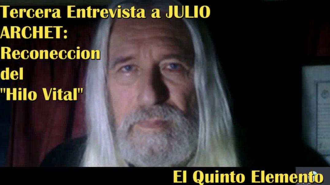 """Entrevista a Julio Archet. """"Reconexión del HILO VITAL o HILO DORADO DE LA VIDA"""""""