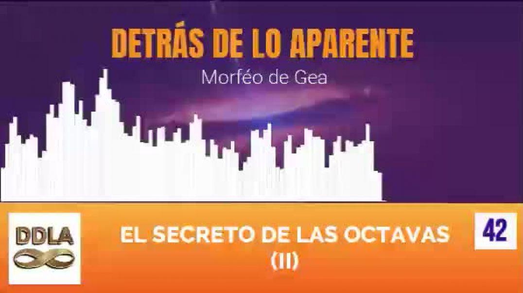 DDLA 0041 - 042. EL SECRETO DE LAS OCTAVAS (II)