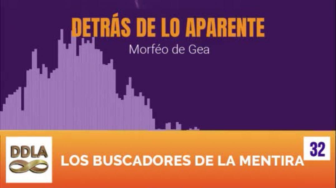 DDLA 032. LOS BUSCADORES DE LA MENTIRA.