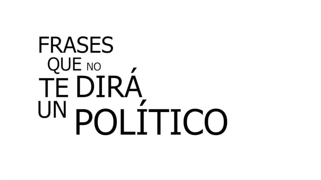 FRASES que NO TE DIRÁN los POLÍTICOS