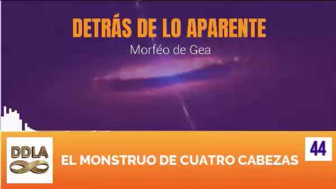 DDLA 044. EL MONSTRUO DE CUATRO CABEZAS.