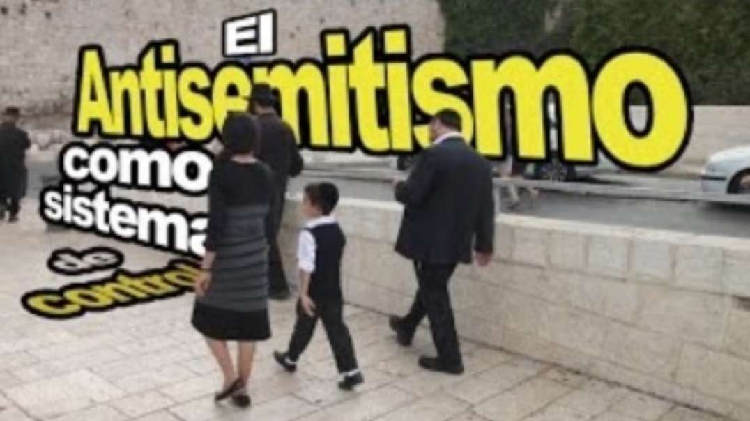 (Holocausto video 10) Antisemitismo, sistema de control