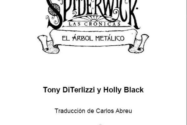 DiTerlizzi, Tony; Black, Holly - Las Crónicas de Spiderwick - 4 - El Árbol Metálico