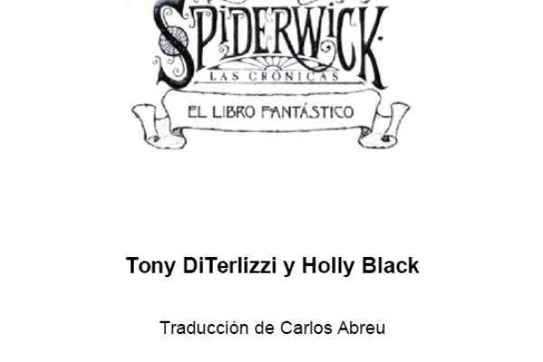 DiTerlizzi, Tony; Black, Holly - Las Crónicas de Spiderwick - 1 - El Libro Fantástico