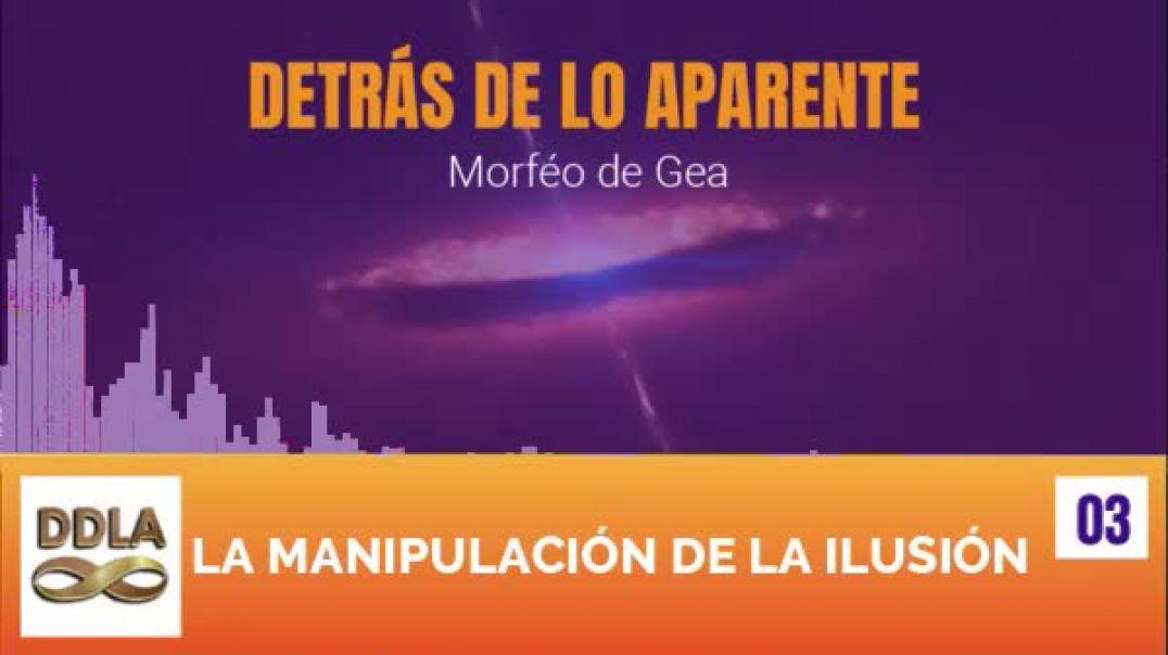 DDLA 003. LA MANIPULACION DE LA ILUSION.