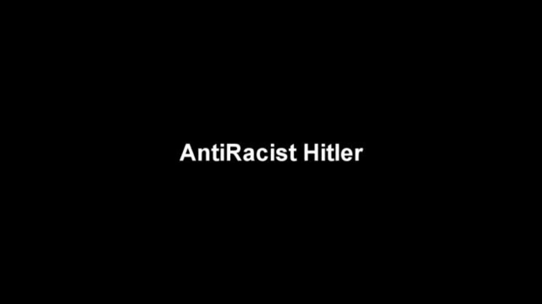 Anti Racist Hitler