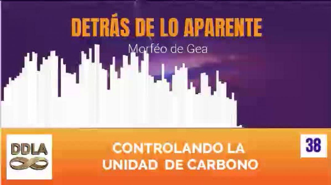 DDLA 038. CONTROLANDO LA UNIDAD DE CARBONO.