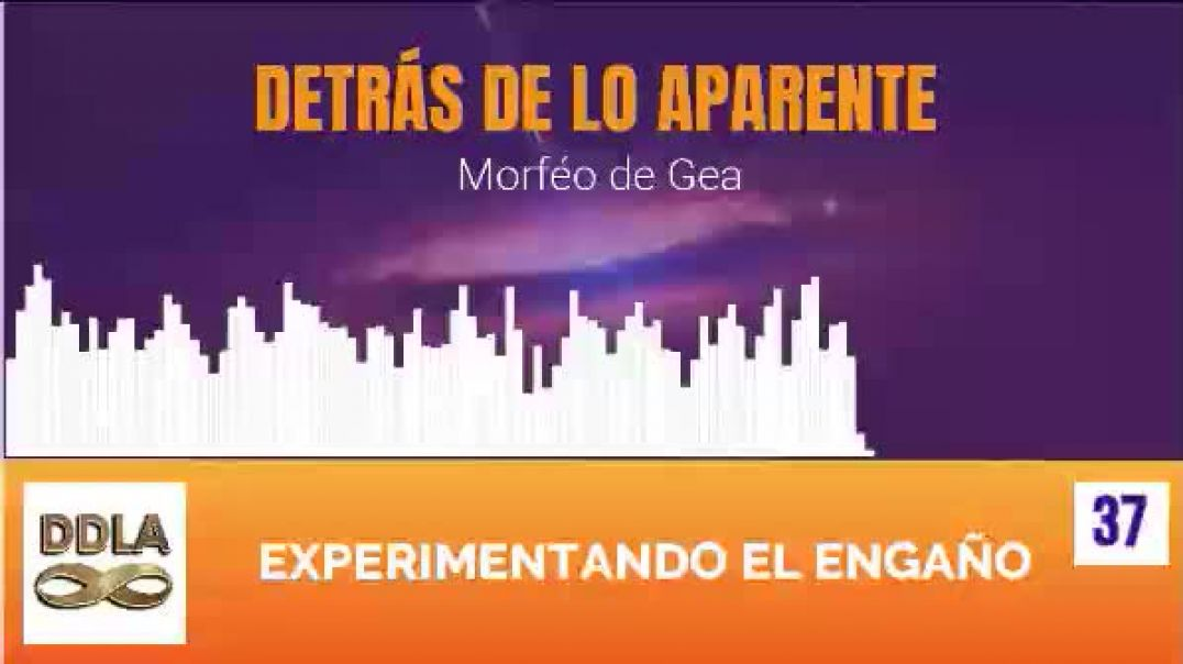 DDLA 037. EXPERIMENTANDO EL ENGAÑO.
