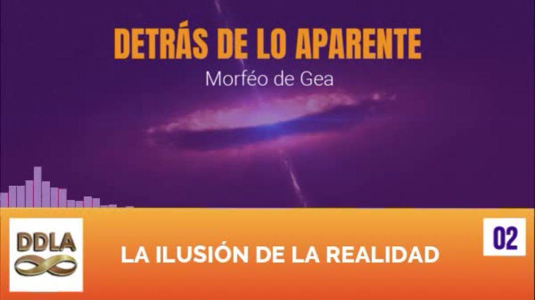DDLA 002. LA ILUSION DE LA REALIDAD.