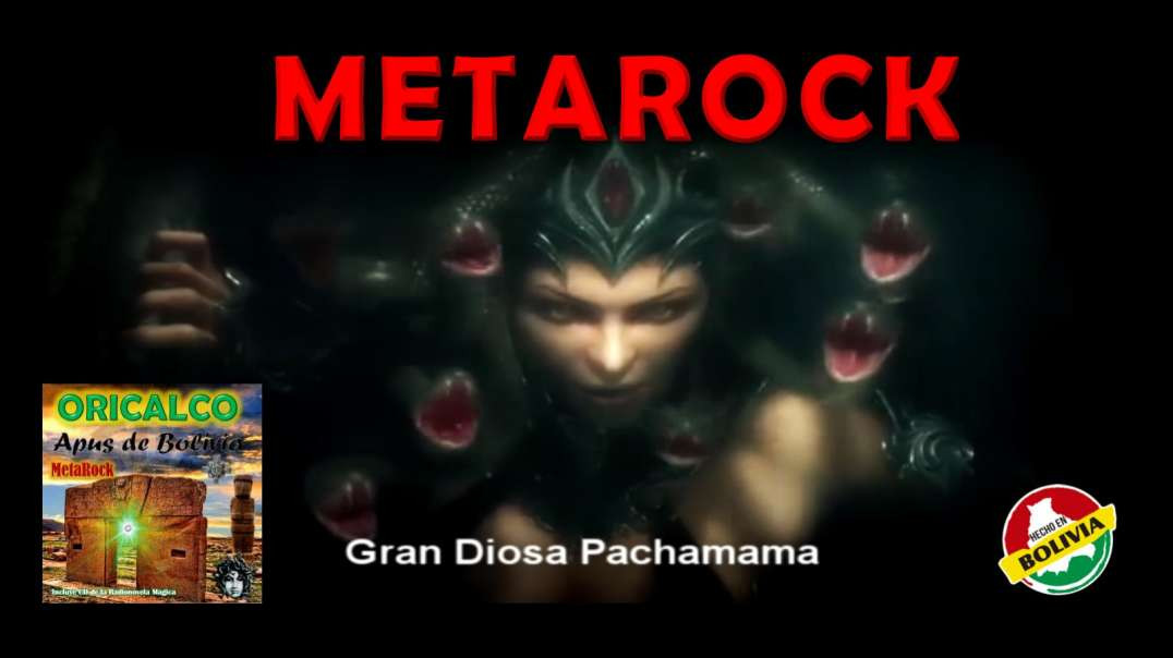GRAN DIOSA PACHAMAMA - APUS DE BOLIVIA - METAROCK 2020