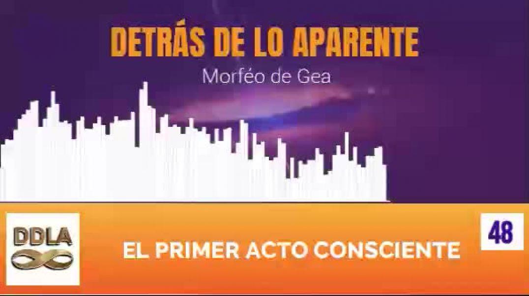 DDLA 048. EL PRIMER ACTO CONSCIENTE.