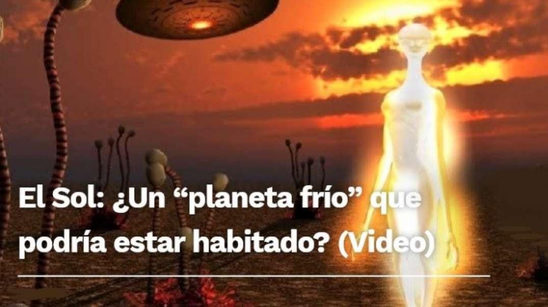 ¿Podría el SOL Ser un Planeta y Estar Habitado?