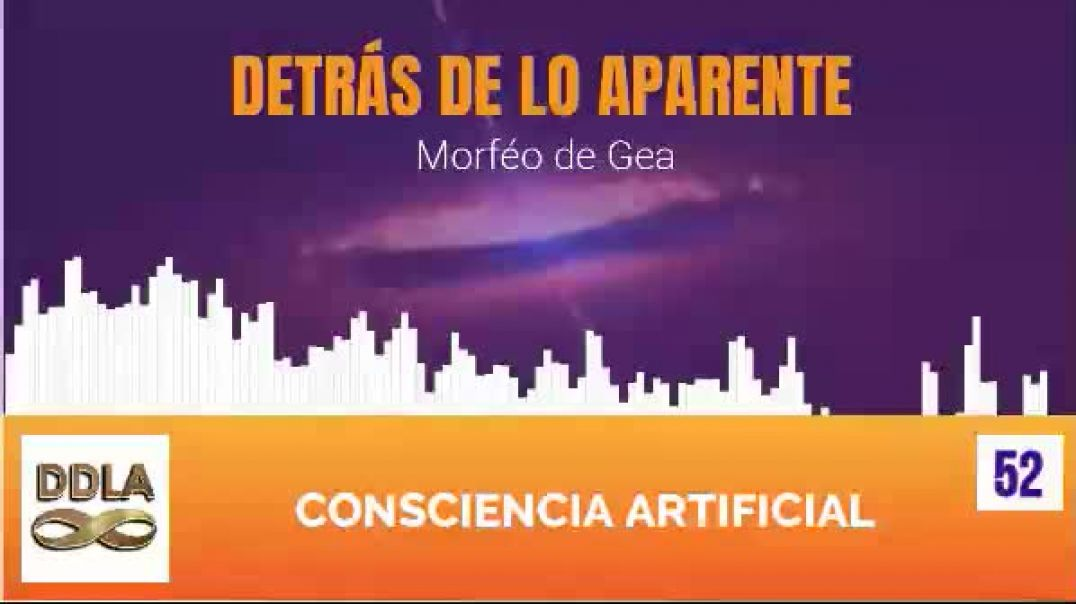 DDLA 052. CONSCIENCIA ARTIFICIAL.