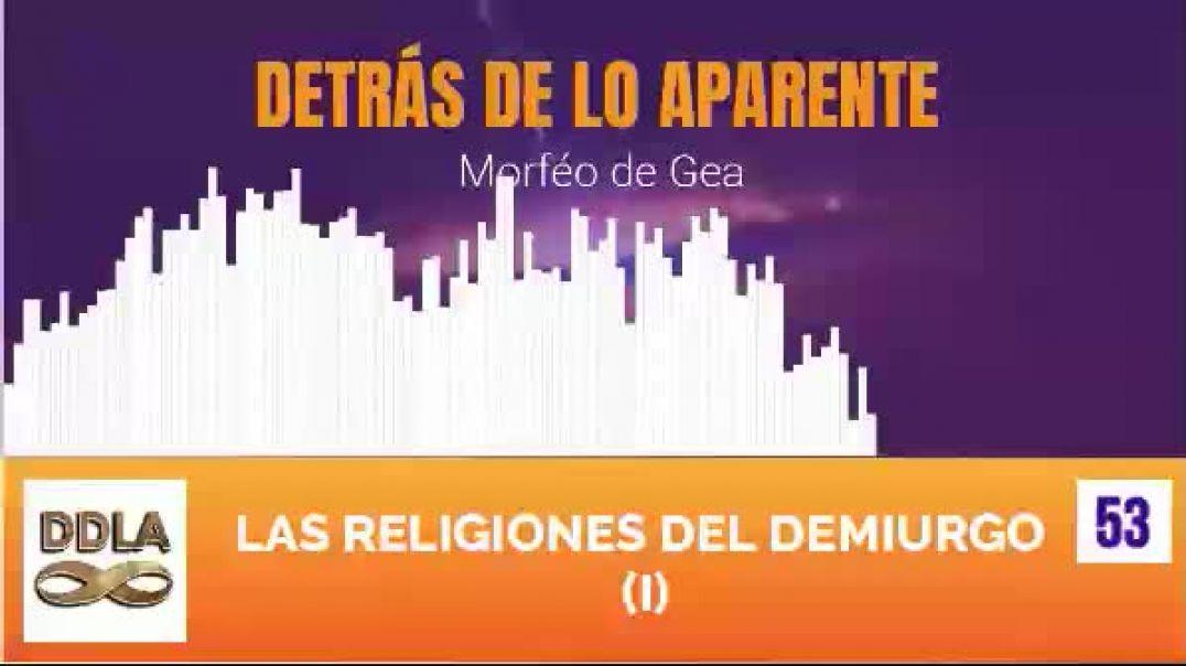 DDLA 053. LAS RELIGIONES DEL DEMIURGO (I)