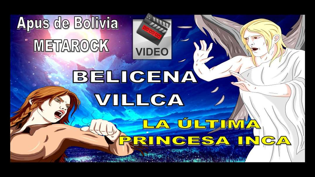 BELICENA VILLCA LA ÚLTIMA PRINCESA INCA - APUS DE BOLIVIA