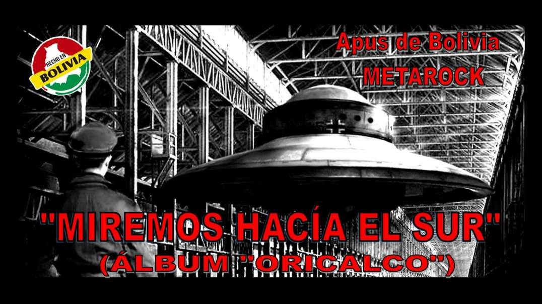 MIREMOS HACIA EL SUR - APUS DE BOLIVIA - METAROCK