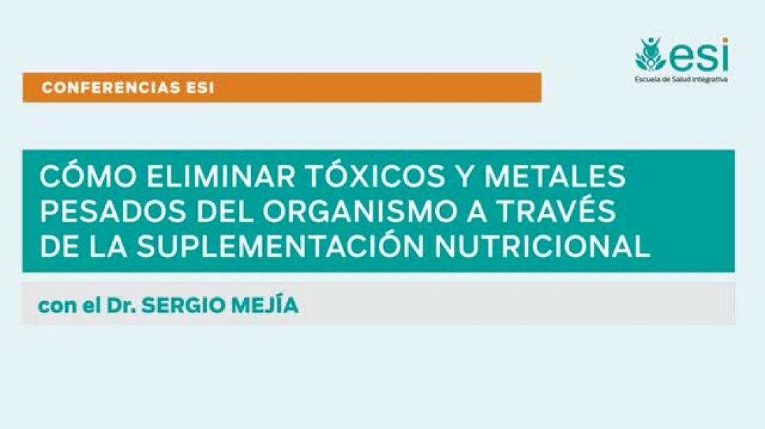DR. SERGIO MEJÍA VIANA: CÓMO ELIMINAR TÓXICOS Y METALES