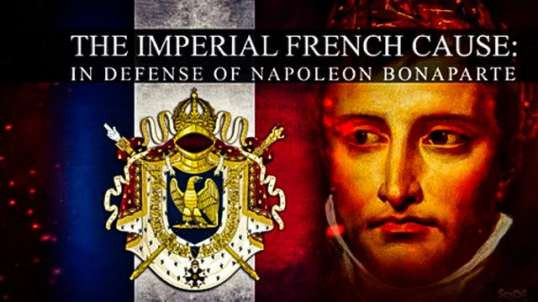 The Imperial French Cause In Defense of Napoleon Bonaparte
