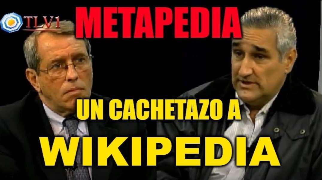 Metapedia un cachetazo a Wikipedia - Walter Romero fundador