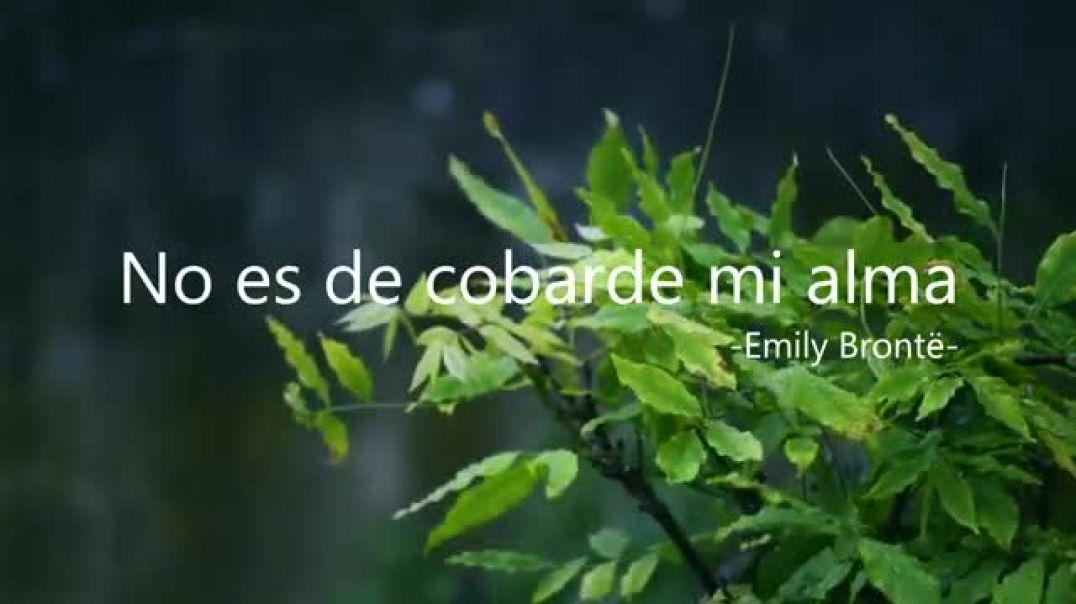 No es de Cobarde mi Alma - Emily Brontë