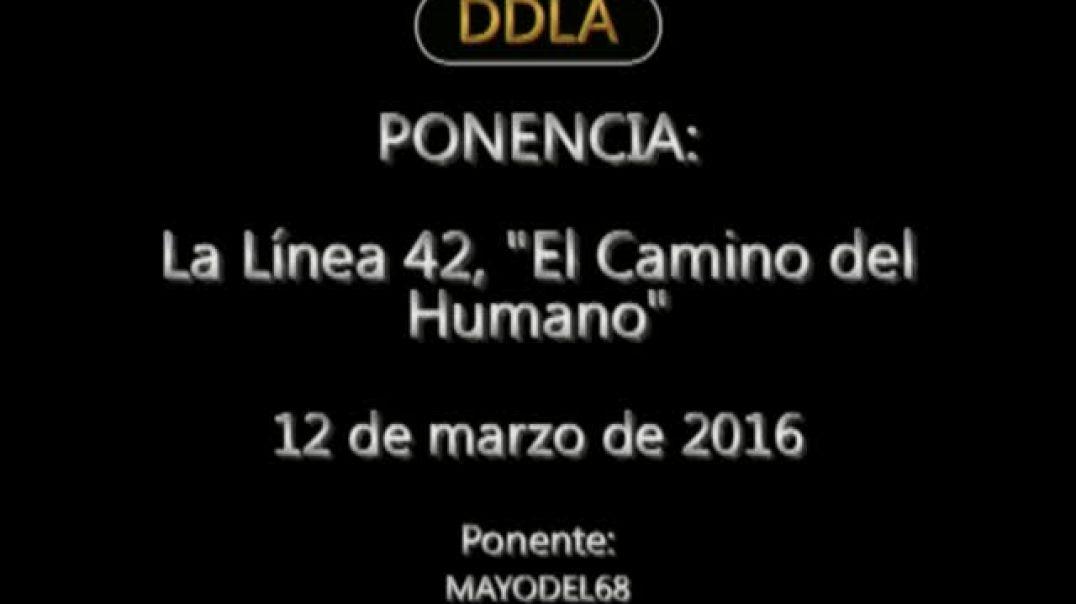 Ponencia: Linea 42.EL CAMINO DEL HUMANO